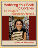 Marketing Your Book to Libraries, An Insider's Guide for Authors