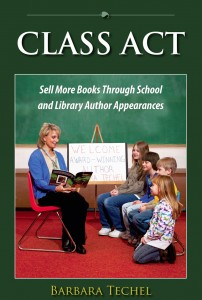 Class Act: Sell More Books Through School and Library Author Appearances